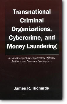 James R. Richards, «Transnational Criminal Organizations, Cybercrime, and Money Laundering: A Handbook for Law Enforcement Offi