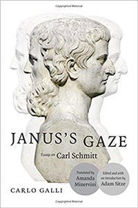 Janus's Gaze: Essays on Carl Schmitt
