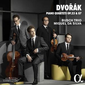 Busch Trio & Miguel da Silva - Dvořák: Piano Quartets Nos. 1 & 2 (2017)