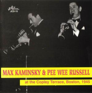 Max Kaminsky & Pee Wee Russell - At The Copley Terrace, Boston, 1945 (1996)
