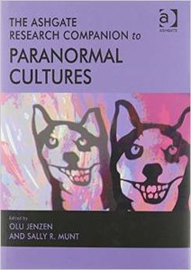 The Ashgate Research Companion to Paranormal Cultures