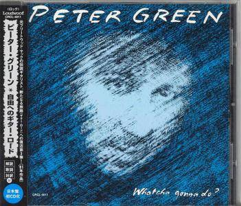 Peter Green - Whatcha Gonna Do (1981) {1997, Japan 1st Press}