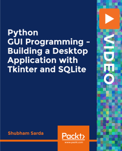 Python GUI Programming - Building a Desktop Application with Tkinter and SQLite
