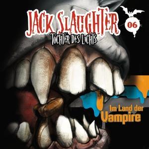 «Jack Slaughter, Tochter des Lichts - Band 06: Im Land der Vampire» by Devon Richter,Nikola Frey