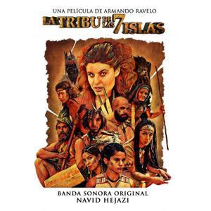 Navid Hejazi - La Tribu de las 7 Islas (Original Motion Picture Soundtrack) (2019)