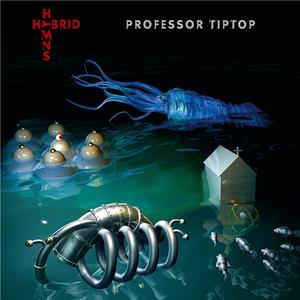 Professor Tip Top - Hybrid Hymns (2019)
