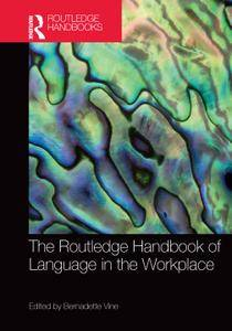The Routledge Handbook of Language in the Workplace