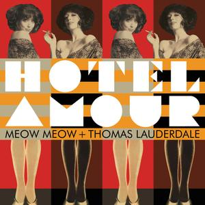 Meow Meow & Thomas Lauderdale - Hotel Amour (2019) {Heinz Records HNZ035}