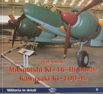 Mitsubishi Ki-46-III Dinah / Kawasaki Ki-100-Ib (Militaria in Detail 8)