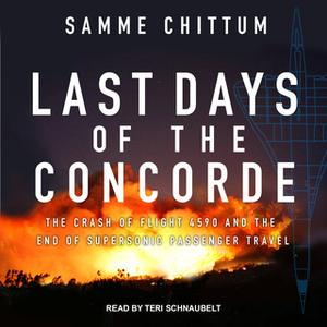 «Last Days of the Concorde» by Samme Chittum