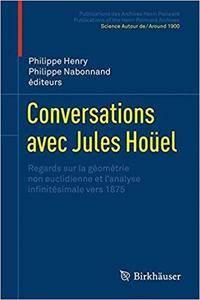 Conversations avec Jules Hoüel: Regards sur la géométrie non euclidienne et l'analyse infinitésimale vers 1875