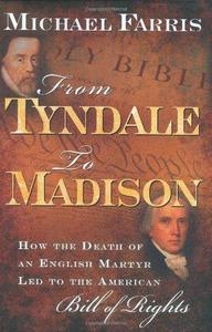 From Tyndale to Madison: How the Death of an English Martyr Led to the American Bill of Rights (Repost)