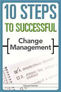 10 Steps to Successful Change Management (ASTD's 10 Steps Series)