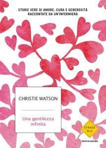 Christie Watson - Una gentilezza infinita