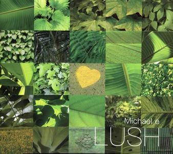 Michael E - Lush (2018)