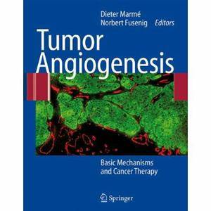 Tumor Angiogenesis: Basic Mechanisms and Cancer Therapy
