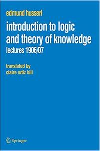 Introduction to Logic and Theory of Knowledge: Lectures 1906/07
