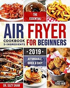 The Essential Air Fryer Cookbook for Beginners #2019