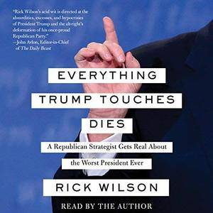 Everything Trump Touches Dies [Audiobook]