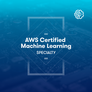 AWS Certified Machine Learning - Specialty 2019