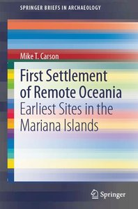 First Settlement of Remote Oceania: Earliest Sites in the Mariana Islands (repost)
