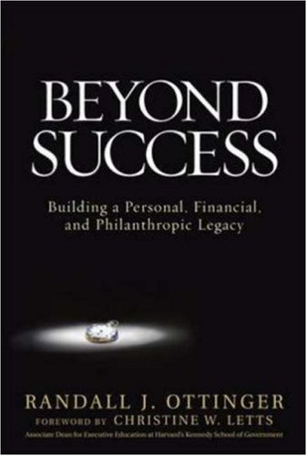 Beyond Success: Building a Personal, Financial, and Philanthropic Legacy