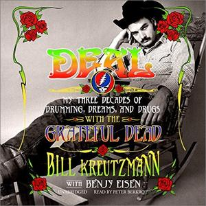 Deal: My Three Decades of Drumming, Dreams, and Drugs with the Grateful Dead [Audiobook]
