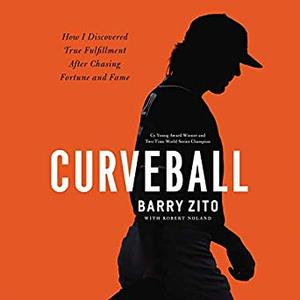 Curveball: How I Discovered True Fulfillment After Chasing Fortune and Fame [Audiobook]