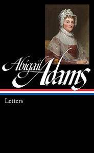 Abigail Adams: Letters (The Library of America)