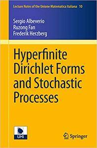Hyperfinite Dirichlet Forms and Stochastic Processes (Repost)