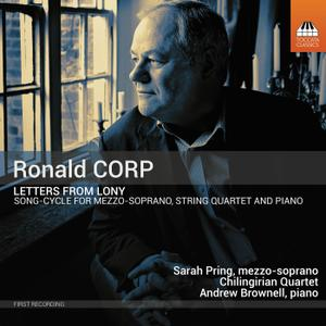 Andrew Brownell, Chilingirian Quartet, Sarah Pring - Ronald Corp: Letters from Lony (2019)