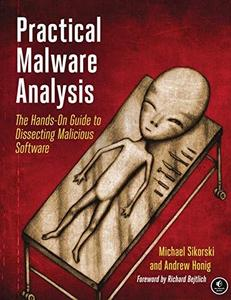 Practical Malware Analysis: The Hands-On Guide to Dissecting Malicious Software (Repost)