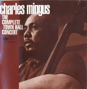 Charles Mingus - The Complete Town Hall Concert (1962) {Blue Note CDP 724382835325 rel 1994}