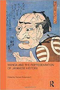 Manga and the Representation of Japanese History (Routledge Contemporary Japan)