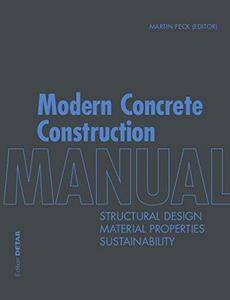 Modern Concrete Construction Manual: Structural Design, Material Properties, Sustainability (Detail Manual)