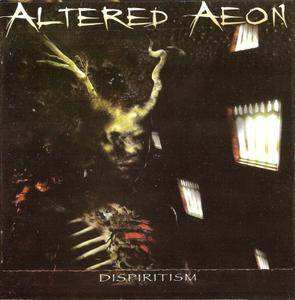 Altered Aeon - Dispiritism (2004)