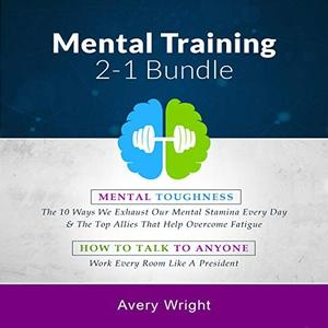 Mental Training 2-1 Bundle: Mental Toughness: The 10 Ways We Exhaust Our Mental Stamina Every Day & the Top (Audiobook)
