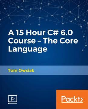 A 15 Hour C# 6.0 Course – The Core Language