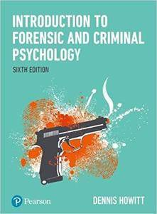 Introduction to Forensic and Criminal Psychology, 6th edition