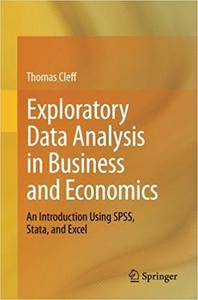 Exploratory Data Analysis in Business and Economics: An Introduction Using SPSS, Stata, and Excel (Repost)