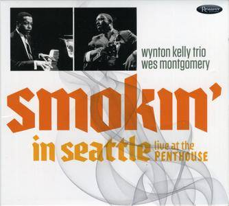 Wynton Kelly Trio & Wes Montgomery - Smokin' In Seattle: Live At The Penthouse (2017) {Resonance Records HCD-2029 rec 1966}