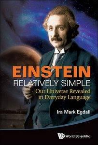 Einstein Relatively Simple:Our Universe Revealed in Everyday Language (Repost)