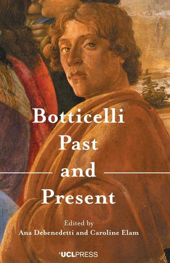 Botticelli Past and Present by Debenedetti, Ana; Elam, Caroline