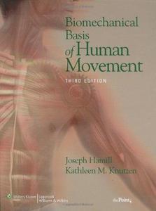 Biomechanical Basis of Human Movement (Repost)