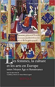 Les femmes, la culture et les arts en Europe, entre Moyen Age et Renaissance