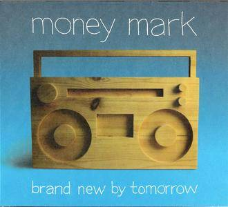 Money Mark - Brand New By Tomorrow (2007)