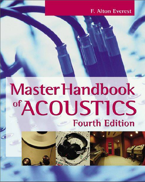 F. Alton Everest, «Master Handbook of Acoustics», 4th Edition