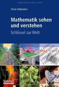 Mathematik sehen und verstehen: Schlüssel zur Welt (repost)