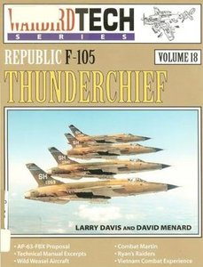 Republic F-105 Thunderchief (Warbird Tech Series Volume 18) (Repost)