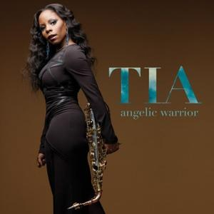 Tia Fuller - Angelic Warrior (2012)